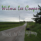 Wreck On the Highway by Wilma Lee Cooper