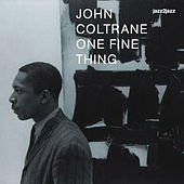 One Fine Thing - Ballads and Feelings by John Coltrane