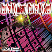You're My Heart, You're My Soul - Single by Xtc Planet