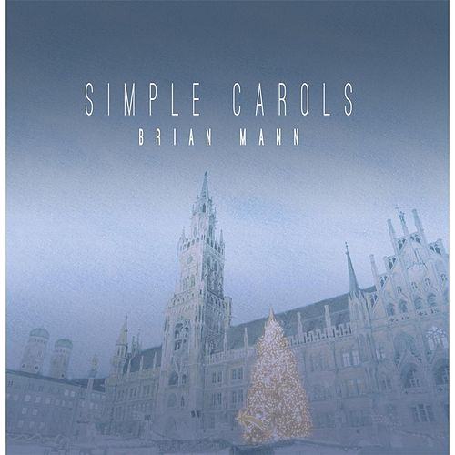 Simple Carols by Brian Mann