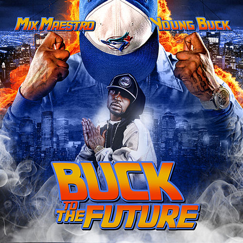 Buck to the Future by Young Buck