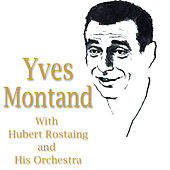 Yves Montand With Hubert Rostaing and His Orchestra by Yves Montand