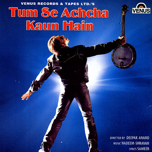 Tum Se Achcha Kaun Hain by Various Artists