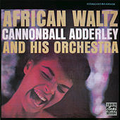 African Waltz by Cannonball Adderley