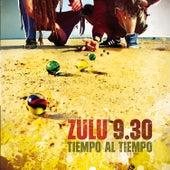 Tiempo al tiempo by Zulu 9.30