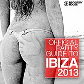 Official Party Guide to Ibiza 2013 by Various Artists