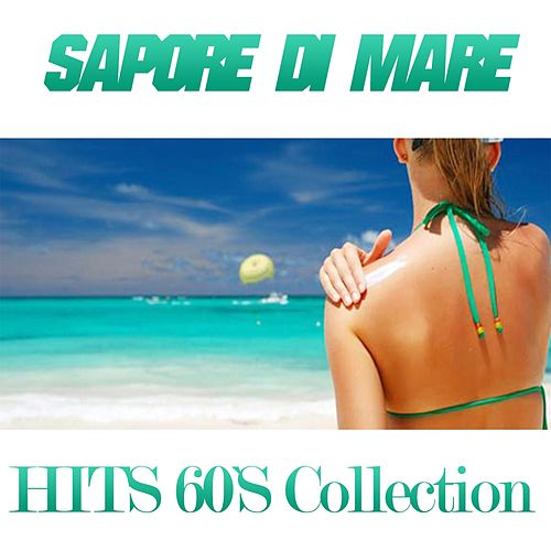 Sapore di mare (Hits 60's Collection) by Various Artists
