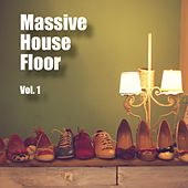 Massive House Floor, Vol. 1 by Various Artists