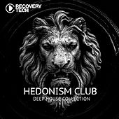 Hedonism Club - Deep House Collection by Various Artists