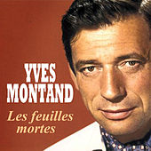 Yves Montand - Les feuilles mortes by Yves Montand