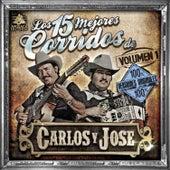 Los 15 Mejores Corridos de Carlos y Jose, Vol. 1 by Carlos Y Jose