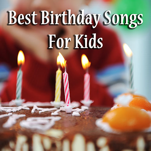 Best Birthday Songs for Kids! by Various Artists