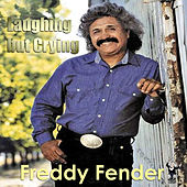 Laughing but Crying by Freddy Fender