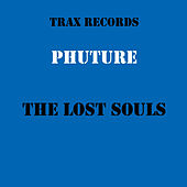 The Lost Souls by Phuture