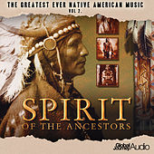 The Greatest Ever Native American Music, Vol. 2: Spirit of the Ancestors by Global Journey