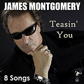 Teasin' You by James Montgomery