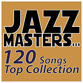 Jazz Masters... 120 Songs Top Collection by Various Artists