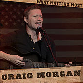 What Matters Most by Craig Morgan