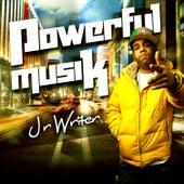 Powerful Musik by J.R. Writer