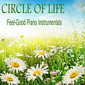 Circle of Life: Feel-Good Piano Instrumentals by The O'Neill Brothers Group