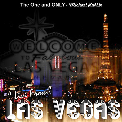 Live from Las Vegas by Michael Bubble