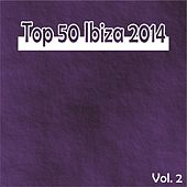 Top 50 Ibiza 2014, Vol. 2 (Summer Essential Dance House Selection) by Various Artists