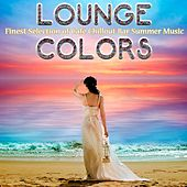 Lounge Colors: Finest Selection of Café Chillout Bar Summer Music by Various Artists