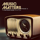 Music Matters - Episode 13 by Various Artists