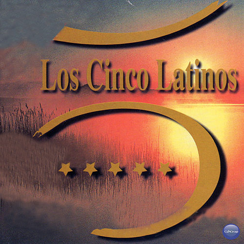 Los Cinco Latinos by Los Cinco Latinos