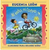 Ni Esto Ni L'otro by Eugenia León