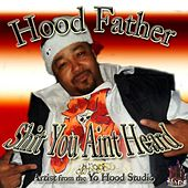Shit You Ain't Heard (Hood Father Presents) von Various Artists