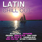 Latin Chill Out by Various Artists
