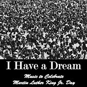 I Have a Dream: Music to Celebrate Martin Luther King Jr. Day by American Music Experts