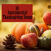 30 Instrumental Thanksgiving Songs by The O'Neill Brothers Group