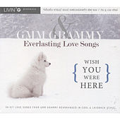 GMM & Everlasting Love Songs Wish You Were Here by Various Artists