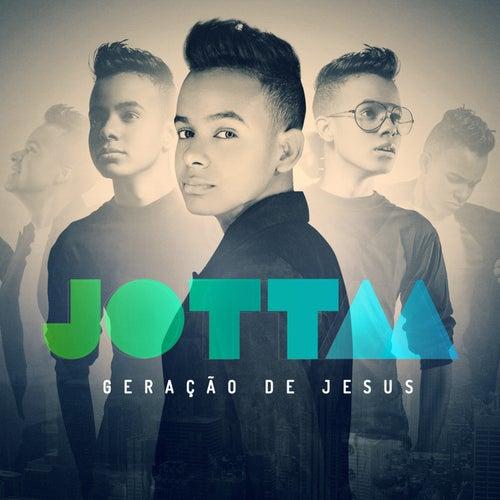 Geração de Jesus by Jotta A