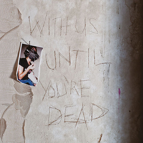 With Us Until You're Dead by Archive