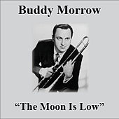 The Moon Is Low by Buddy Morrow