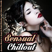 Sensual Chillout - Luxurious Moments in Lounge for Perfect Relaxation and to Enhance Sensuality by Various Artists