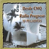 Desde Cmq Y Radio Progreso - 30 Pegaditas by Various Artists