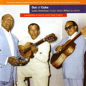 Out Of Cuba: Latin American Music Takes Africa By Storm by Various Artists