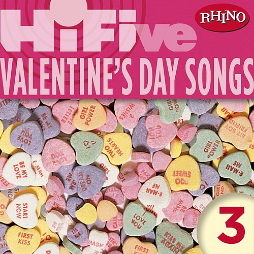 Rhino Hi-Five: Valentine's Day Songs 3 by Various Artists