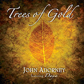 Trees of Gold by John Adorney