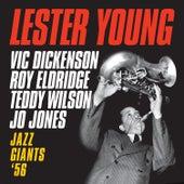 Jazz Giants '56 (featuring Vic Dickenson, Roy Eldridge, Teddy Wilson & Jo Jones) [Bonus Track Version] by Lester Young