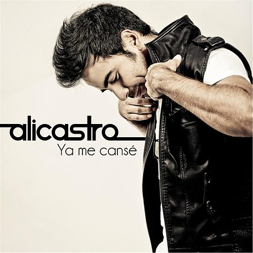 Ya Me Canse by Alicastro