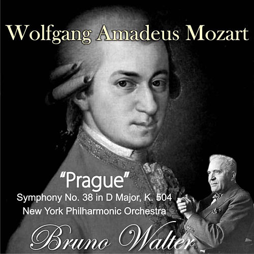 Wolfgang Amadeus Mozart: 'Prague' Symphony No. 38 in D Major, K. 504 by Bruno Walter