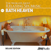The World's Most Relaxing Spa Music, Vol. 4: Bath Heaven (Deluxe Edition) by Global Journey