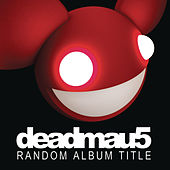 Random Album Title by Deadmau5