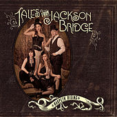 Tales From Jackson Bridge by Harpeth Rising
