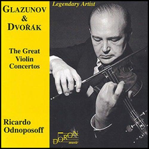 Glazunov & Dvořák: The Great Violin Concertos by Ricardo Odnoposoff